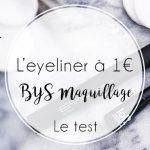 Le test : BYS maquillage, un eyeliner à 1€!