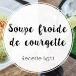 Recette light : La soupe froide de courgette