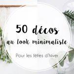 50 idées originales et minimalistes pour décorer son intérieur en fin d'année