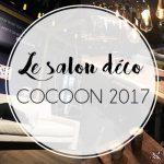 Cocoon 2017 : le salon de la déco à Brussels Expo