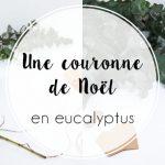 DIY de Noël : la couronne d'eucalyptus