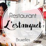 L'estanquet, restaurant français à Bruxelles