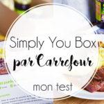 Je teste la Simply You Box par Carrefour