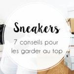 Sneakers : 7 conseils pour les garder impeccables