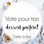 Vote pour ton dessert préféré du concours pour «Tarte à moi»