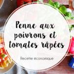 Penne rigate aux poivrons grillés et sauce aux tomates râpées