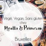 Des plats végétariens, vegans et sans gluten chez Ricotta & Parmesan!
