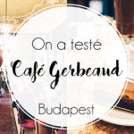 Pause café chez Gerbeaud à Budapest