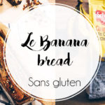 Cake à la banane sans gras et sans gluten!