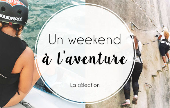 ellemixe-weekendesk-sport-aventure-weekend-trip-inspiration-sélection