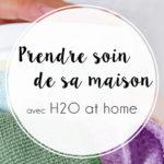 Le ménage naturel 3.0 avec H2O at Home