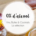 0% d'alcool : Sélection Vins & Cocktails