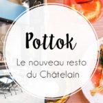 On a testé : Pottok, le nouveau resto du quartier du Châtelain