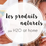 J'ai testé les produits H2O at Home