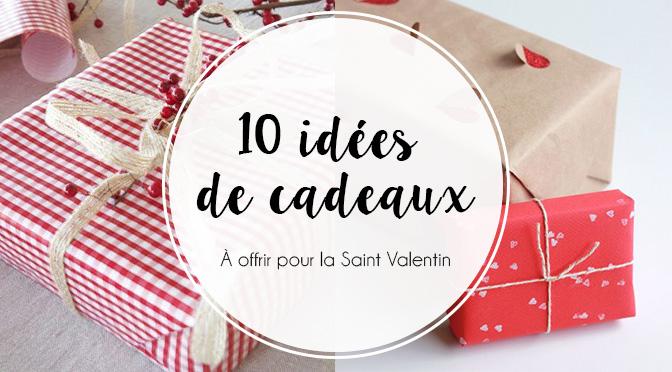 10 idées de cadeaux pour la Saint Valentin