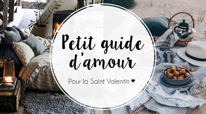 Petit guide d'amour pour la Saint Valentin