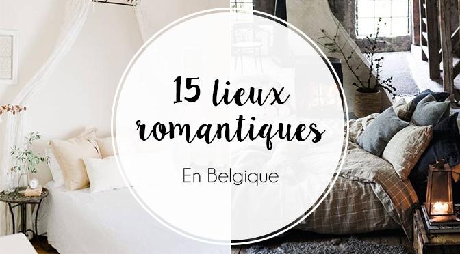 15 lieux romantiques en Belgique